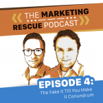 EP4: The Fake It Till You Make It Conundrum