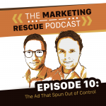 EP10: The Ad That Spun Out of Control